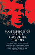 Masterpieces of Negro Eloquence: 1818-1913