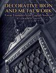 Decorative Iron and Metalwork: Great Examples from English Sources