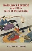 Katsuno's Revenge and Other Tales of the Samurai