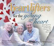 Heartlifters for Young at Heart: Surprising Stories, Stirring Messages, and Refreshing Scriptures that Make the Heart Soar