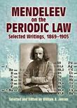 Mendeleev on the Periodic Law: Selected Writings, 1869 - 1905