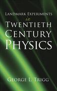 Landmark Experiments in Twentieth-Century Physics