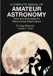 A Complete Manual of Amateur Astronomy: Tools and Techniques for Astronomical Observations