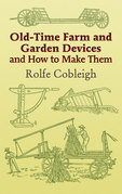 Old-Time Farm and Garden Devices and How to Make Them