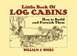 Little Book of Log Cabins: How to Build and Furnish Them