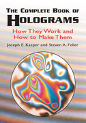 The Complete Book of Holograms: How They Work and How to Make Them