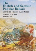 The English and Scottish Popular Ballads, Vol. 4