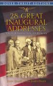 28 Great Inaugural Addresses: From Washington to Reagan