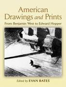 American Drawings and Prints: From Benjamin West to Edward Hopper