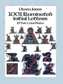 1001 Illuminated Initial Letters: 27 Full-Color Plates