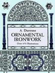 Ornamental Ironwork: Over 670 Illustrations