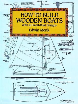 How to Build Wooden Boats: With 16 Small-Boat Designs