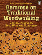Bemrose on Traditional Woodworking: Carving, Fretwork, Buhl Work and Marquetry