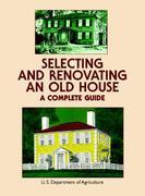 Selecting and Renovating an Old House: A Complete Guide
