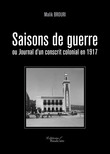 Saisons de guerre ou Journal d'un conscrit colonial en 1917