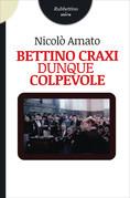 Bettino Craxi dunque colpevole