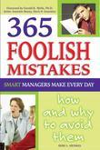 365 Foolish Mistakes Smart Managers Make Every Day: How and Why to Avoid Them