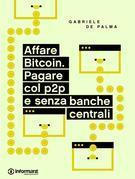 Affare Bitcoin. Pagare col p2p e senza banche centrali