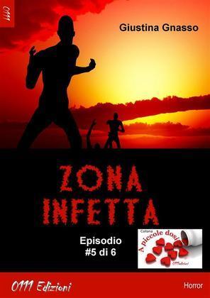Zona infetta ep. #5