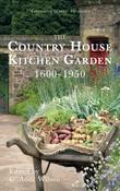 The Country House Kitchen Garden 1600-1950