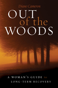 Out of the Woods: A Woman's Guide to Long-Term Recovery
