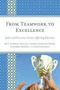 From Teamwork to Excellence: Labor and Economic Factors Affecting Educators