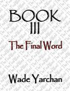 Book III The Final Word