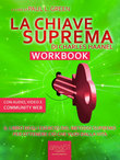 La Chiave Suprema Workbook
