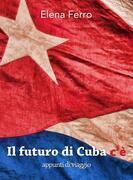 Il futuro di cuba c'è - appunti di viaggio