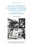Les aides américaines économiques et militaires à la France, 1938-1960