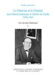 Serge Berstein - Le Patricien et le Général. Jean-Marcel Jeanneney et Charles de Gaulle 1958-1969. Volume I