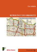Beyrouth et ses urbanistes