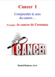 Cancer I - Comprendre le sens du cancer...