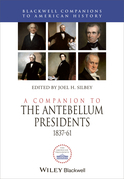 A Companion to the Antebellum Presidents 1837-1861