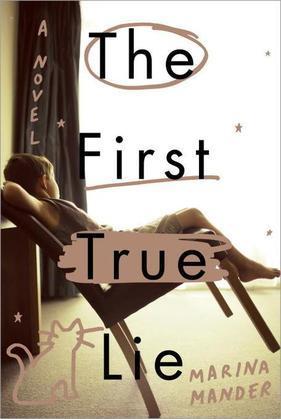 The First True Lie: A Novel