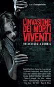 L'invasione dei morti viventi. Un'antologia zombie