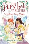 The Fairy Bell Sisters #6: Christmas Fairy Magic