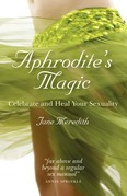 Aphrodite's Magic: Celebrate and Heal Your Sexuality