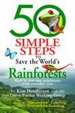 50 Simple Steps to Save the World's Rainforests: How to Save Our Rainforests with Everyday Acts