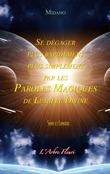 Se dégager plus rapidement plus simplement par les Paroles Magiques de Lumière Divine