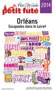 Orléans 2014 Petit Futé (avec cartes, photos + avis des lecteurs)