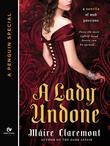 A Lady Undone: A Mad Passions Novella (A Penguin Special from Signet Eclipse)