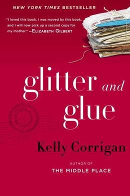 Glitter and Glue: A Memoir
