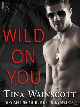 Wild on You: The Justiss Alliance Series