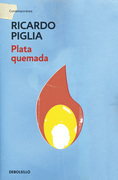 Ricardo Piglia - Plata quemada