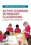 Active Learning in Primary Classrooms: A Case Study Approach