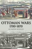 Ottoman Wars, 1700-1870: An Empire Besieged