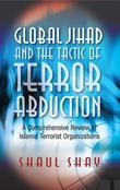 Global Jihad and the Tactic of Terror Abduction: A Comprehensive Review of Islamic Terrorist Organizations