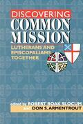 Discovering Common Mission: Lutherans and Episcopalians Together