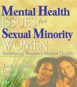 Mental Health Issues for Sexual Minority Women: Redefining Women's Mental Health